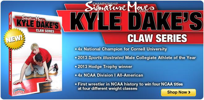 Kyle Dake Claw Series Signature Wrestling Moves